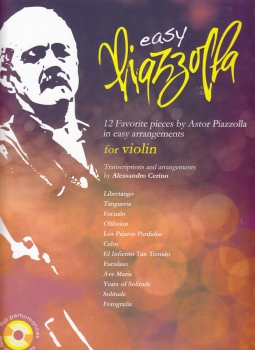 Easy Piazzolla - 12 Favorite pieces by Astor Piazzolla in easy arrangements for violin