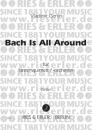 Bach is all around für Streichquintett / -orchester (Partitur)