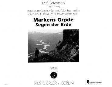 "Markens Grøde - Segen der Erden (Musik zum Sommerfeldt-Stummfilm nach Hamsuns ""Growth of the Soil"")"
