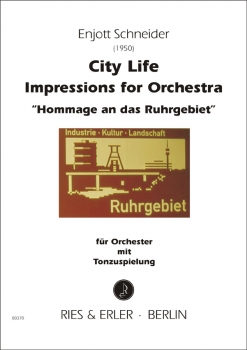 "CITY LIFE - Impressions for Orchestra ""Hommage an das Ruhrgebiet"""